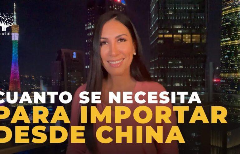 Cuanto se necesita para importar desde China - Minimo de Compra
